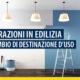 Ecobonus e bonus ristrutturazioni nel caso di cambio di destinazione d'uso dopo i lavori