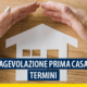 Agevolazione prima casa: i termini per non perdere l'agevolazione