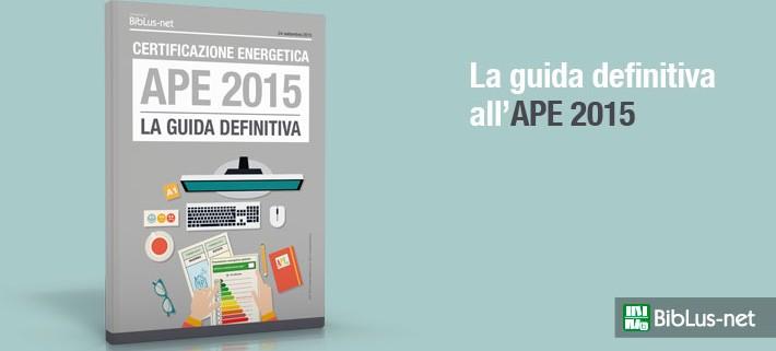 Certificazione energetica, la guida definitiva APE 2015